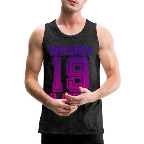 MALLORCA Shirt 2019 - Malle Shirts Damen Frauen 19 - Mannen Premium tank top
