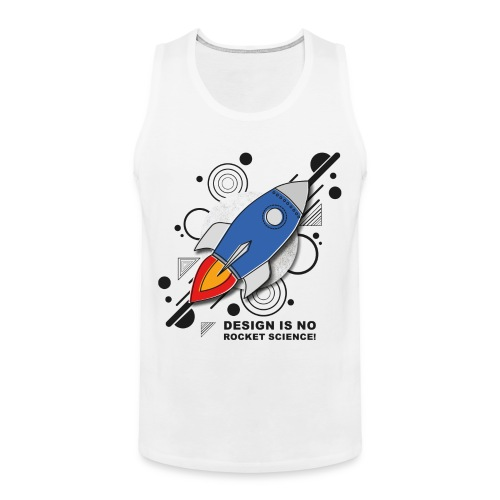 Design is no Rocket Science Nummer 3 - Männer Premium Tank Top