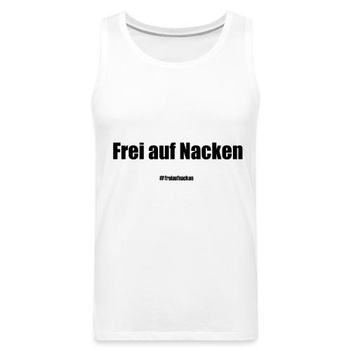 Free on the neck - Men's Premium Tank Top