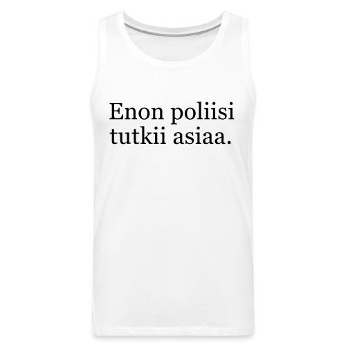 Enon poliisi tutkii asiaa - Miesten premium hihaton paita