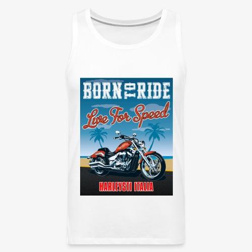 Summer 2021 - Born to ride - Canotta premium da uomo