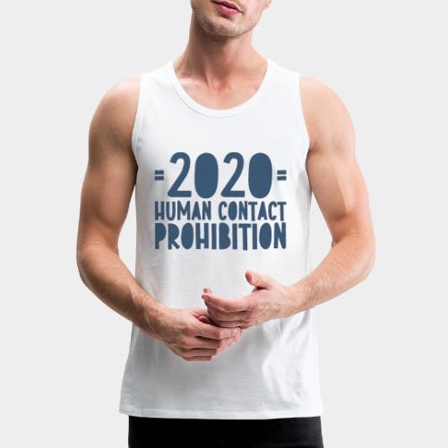 covid prohibition human contact - Débardeur Premium Homme