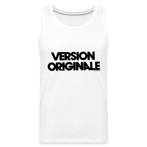 Version Original - Débardeur Premium Homme