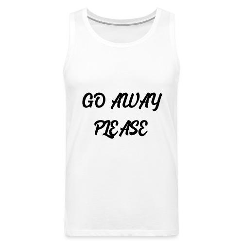 Go Away Please - Männer Premium Tank Top