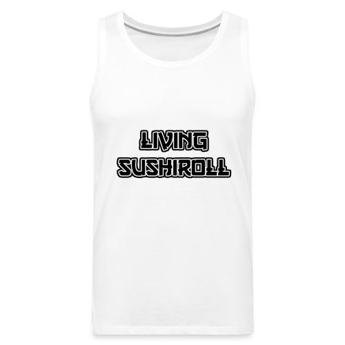 Living Sushiroll - Männer Premium Tank Top