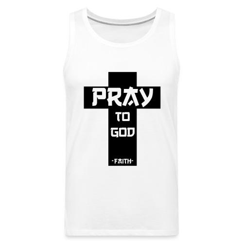 Pray to God - Männer Premium Tank Top