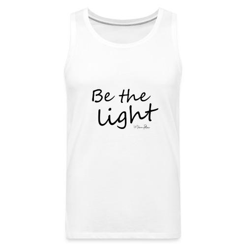 Be the light - Débardeur Premium Homme