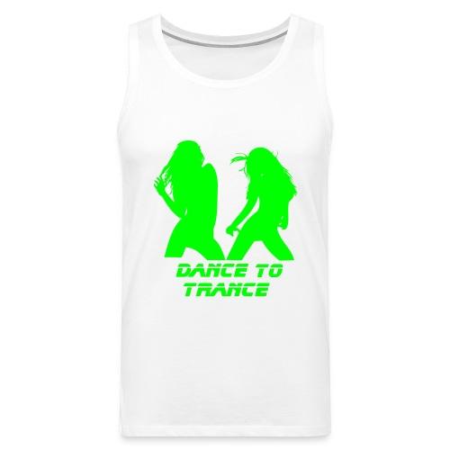 Dance to Trance - Men's Premium Tank Top