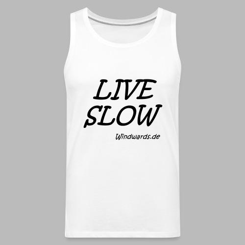 live slow - Männer Premium Tank Top