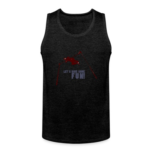Let s have some FUN - Mannen Premium tank top