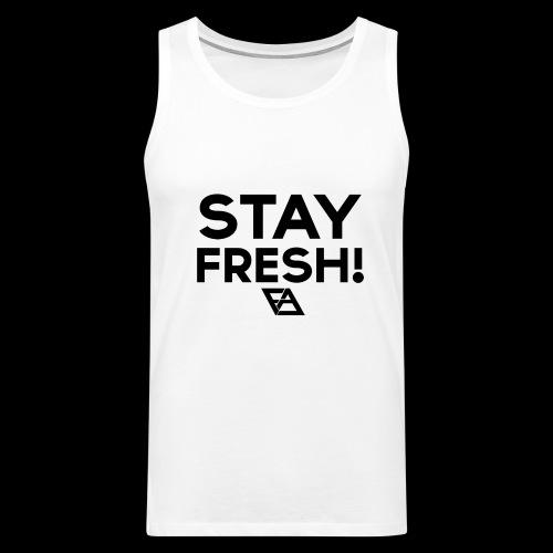 STAY FRESH! T-paita - Miesten premium hihaton paita