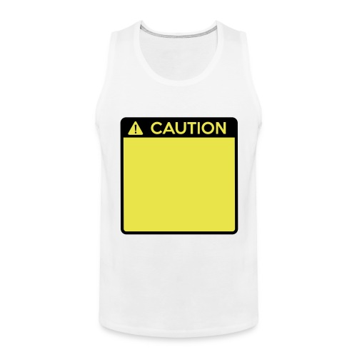 Caution Sign (2 colour) - Men's Premium Tank Top