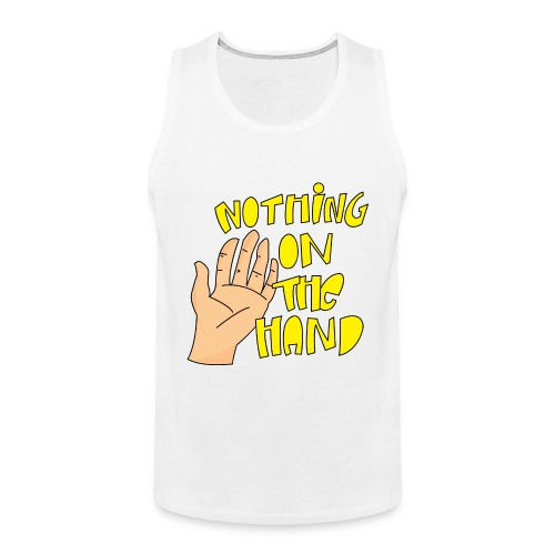 Nothing on the hand - Mannen Premium tank top
