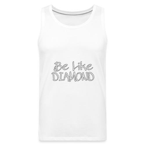 Be Like DIAMOND - Männer Premium Tank Top