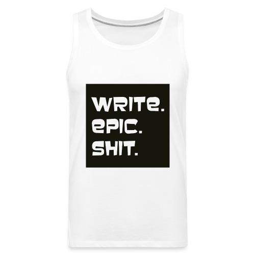 Write epic shit schwarz-weiß - Männer Premium Tank Top