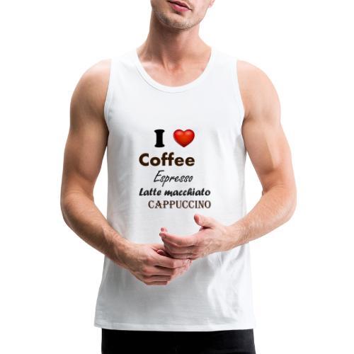 I love Coffee Espresso Latte macchiato Cappuccino - Männer Premium Tank Top