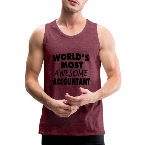 Black Design World s Most Awesome Accountant - Männer Premium Tank Top