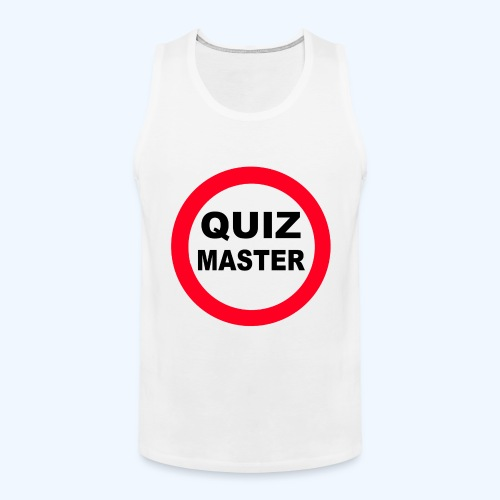 Quiz Master Stop Sign - Men's Premium Tank Top