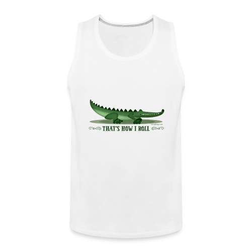 That s How I Roll - Men's Premium Tank Top