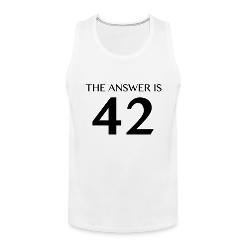The Answer is 42 Black - Men's Premium Tank Top