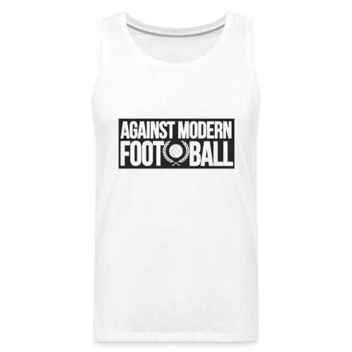 #AgainstModernFootball - Premiumtanktopp herr