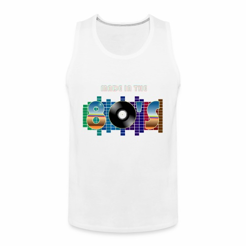Made in the 80's - Men's Premium Tank Top
