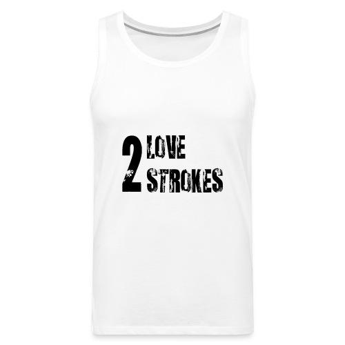 Love 2 Strokes - Canotta premium da uomo