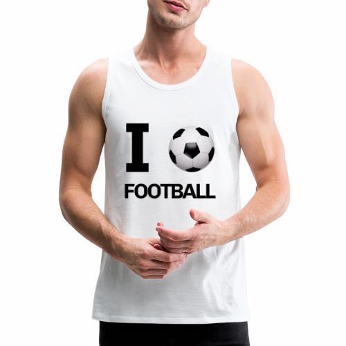 I LOVE FOOTBALL - Men's Premium Tank Top