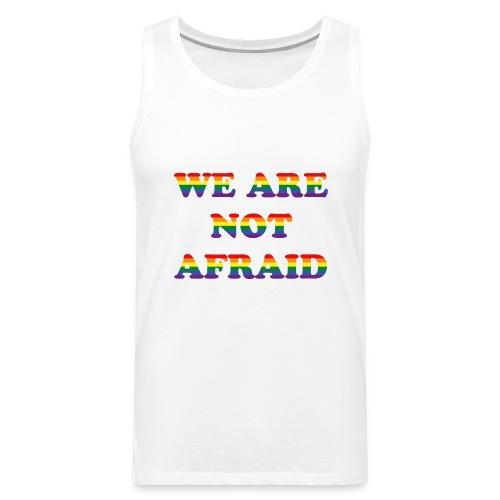 We are not afraid - Men's Premium Tank Top