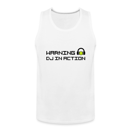 Warning DJ in Action - Mannen Premium tank top