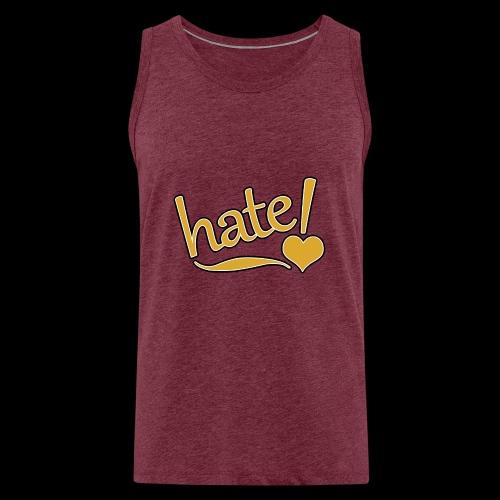 hate ! - Débardeur Premium Homme