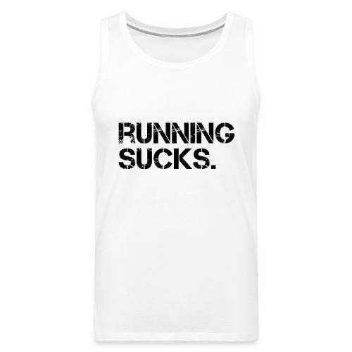 Running Sucks - Männer Premium Tank Top