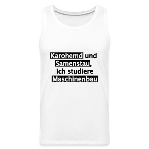 Student--Maschinenbau--T-Shirt--Spruch--white - Männer Premium Tank Top