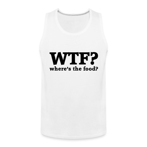 WTF - Where's the food? - Mannen Premium tank top