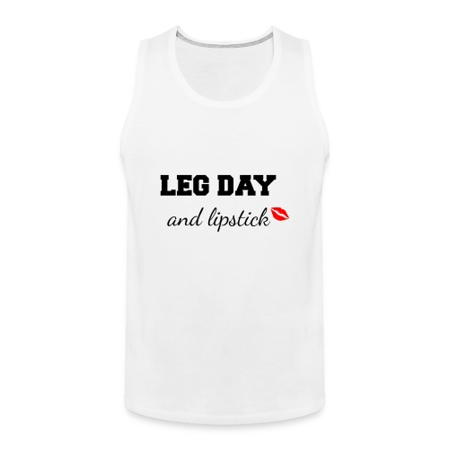 leg day and lipstick - Mannen Premium tank top