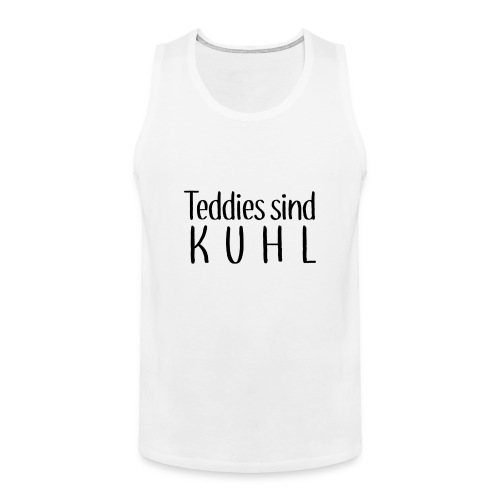 Teddies sind KUHL - Men's Premium Tank Top