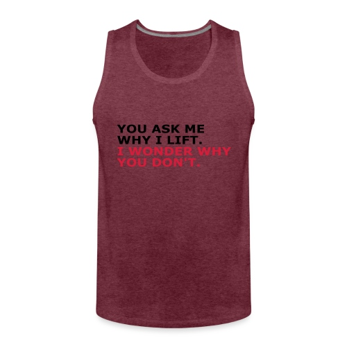 Ask me why i Lift, Training, Fitness, Crossfit, - Männer Premium Tank Top