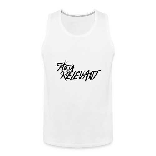 stay relevant png - Men's Premium Tank Top