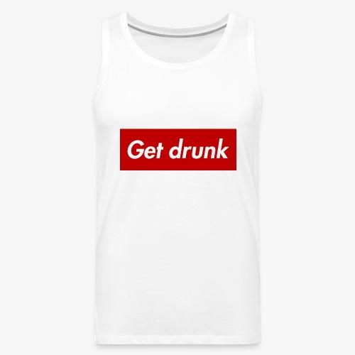Get drunk - Männer Premium Tank Top