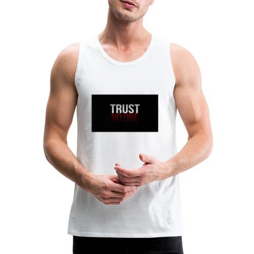 Trust, NO ONE! - Mannen Premium tank top