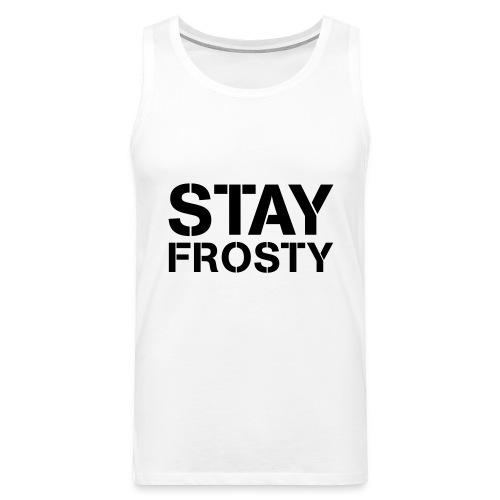 Stay Frosty - Men's Premium Tank Top