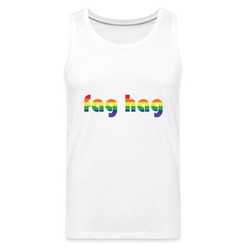 Fag Hag - Men's Premium Tank Top