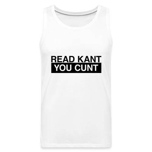 Read Kant You Cunt! - Männer Premium Tank Top