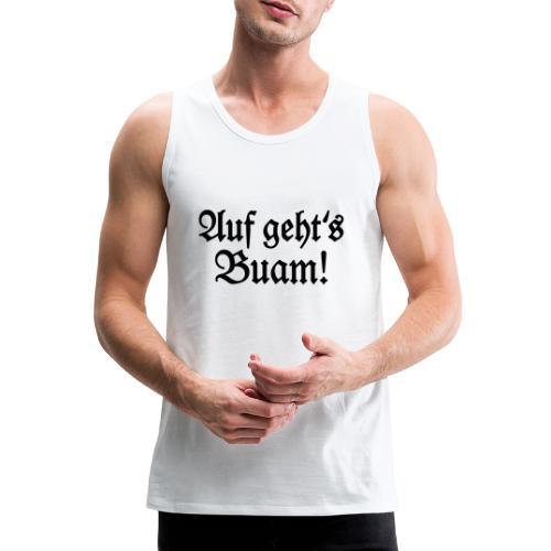 Auf geht's Buam! Bayern Spruch - Männer Premium Tank Top