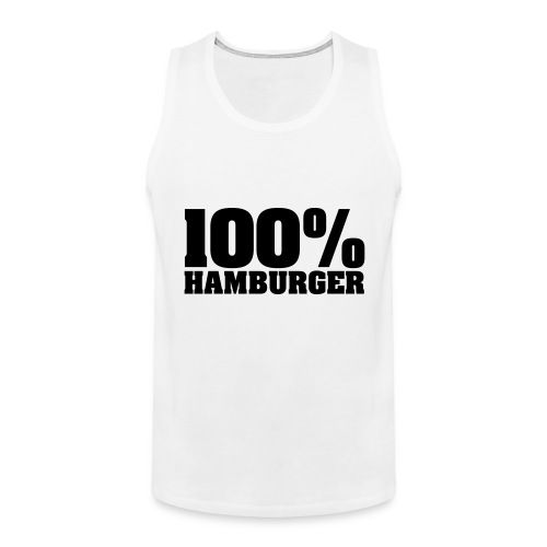 100% Hamburger, Hamburger, echter Hamburger - Männer Premium Tank Top