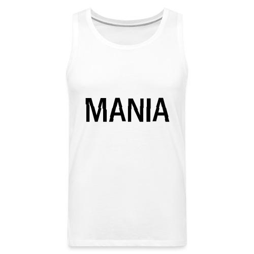 Mania - Männer Premium Tank Top