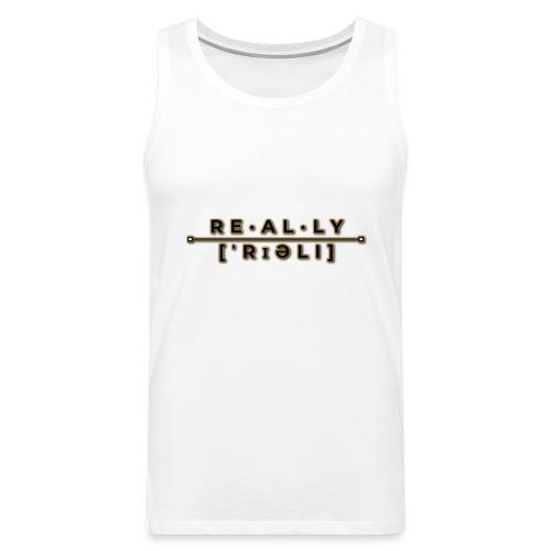 really slogan - Männer Premium Tank Top