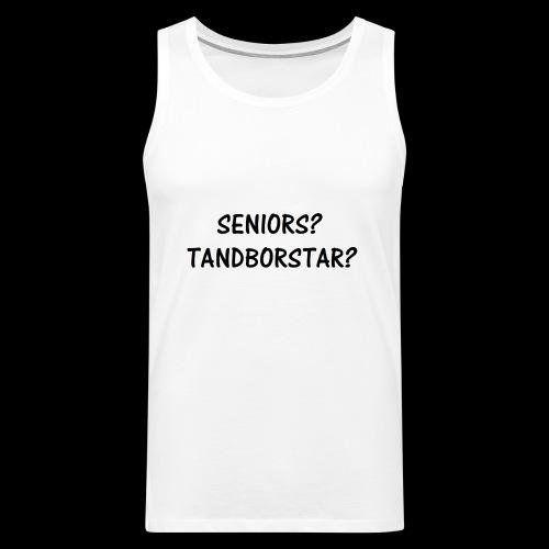 Seniors? Tandborstar? - Premiumtanktopp herr