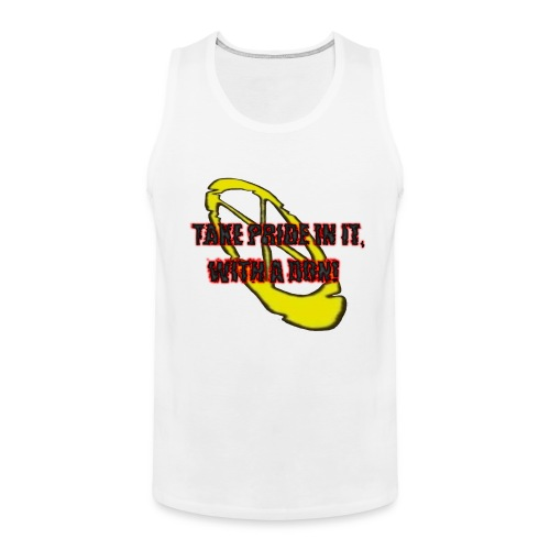 TAKE PRIDE IN IT, WITH A DON! - Männer Premium Tank Top
