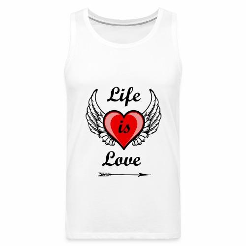Life is Love - Männer Premium Tank Top